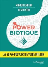 Powerbiotique : Les supers pouvoirs de votre intestin