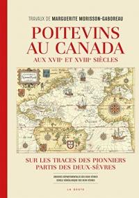 Poitevins au Canada aux XVIième et XVIIième Siècles