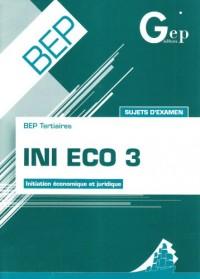 INI Eco 3 BEP Tertiaires : Initiation économique et juridique