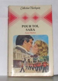 POUR TOI SARA - FOR THE LOVE OF SARA