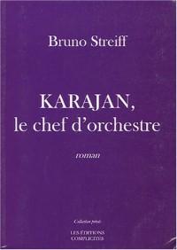 Karajan, le chef d'orchestre