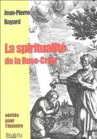 La spiritualité de la Rose-Croix : Histoire, tradition et valeur