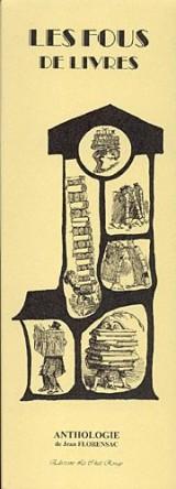 Les fous de livres : Anthologie