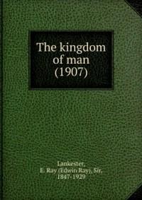 The kingdom of man (1907)