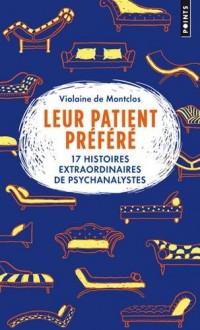 Leur patient préféré - 17 histoires extraordinaires de psychanalystes