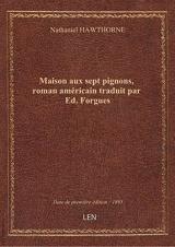 Maison aux sept pignons, roman américain traduit par Ed. Forgues