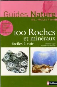 100 Roches et minéraux faciles à voir
