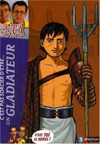 C'est pas sorcier d'être un gladiateur