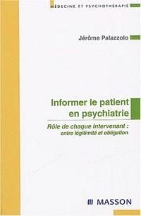Informer le patient en psychiatrie : Rôle De Chaque Intervenant, Entre légitimité et obligation