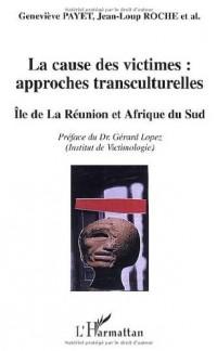 La cause des victimes, l'approche transculturelle Ile de la Réunion et Afrique du sud