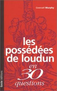 Les Possédées de Loudun en 30 questions