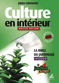 Culture en intérieur, Master Edition : La Bible du jardinage Indoor + Jardinoscope