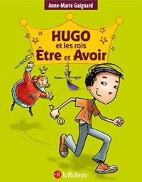 Hugo et les rois Être et Avoir - La méthode intégrale pour ne plus faire de fautes - Broché