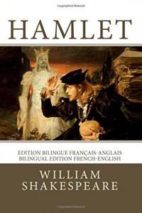 Hamlet: Edition bilingue français-anglais / Bilingual edition French-English