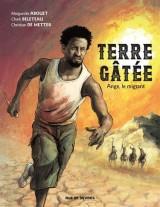 Terre gâtée, Tome 1 : Ange, le migrant