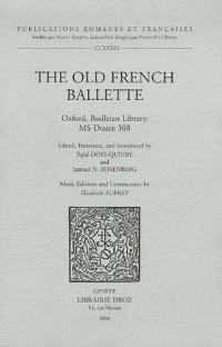 The Old French Ballette : Oxford, Bodleian Library, Ms Douce 308, édition enlangueanglaise