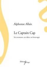 Le Captain Cap : ses aventures, ses idées, ses breuvages