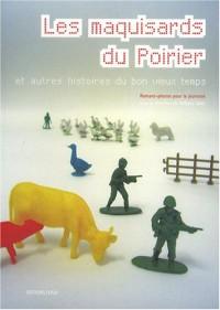 Les maquisards du Poirier et autres histoires du bon vieux temps