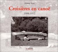 Croisière en canoë : 1908-1912