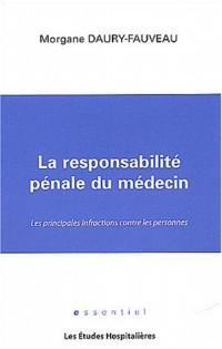 La responsabilité pénale du médecin : Les principales infractions contre les personnes