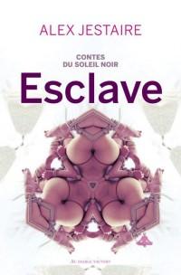 Contes du Soleil Noir : Esclave