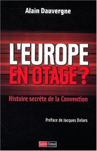 L'Europe en otage ? Histoire secrète de la Convention
