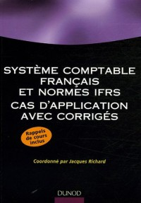 Système comptable français et normes IFRS : Cas d'application avec corrigés