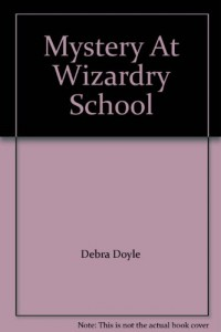Mystery at Wizardry School (The Wizard Apprentice)