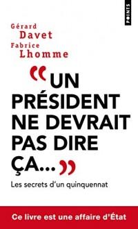 Un président ne devrait pas dire ça...