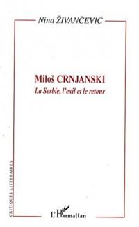 Milos Crnjanski : La Serbie, l'exil et le retour