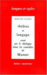 Théâtre et langage: Essai sur le dialogue dans les comédies de Musset