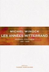 Les années Mitterrand : Journal Politique 1981-1995