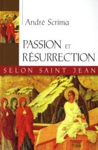 Passion et Résurrection Selon Saint Jean