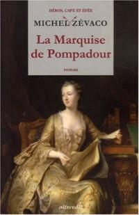La Marquise de Pompadour, Tome 1 :