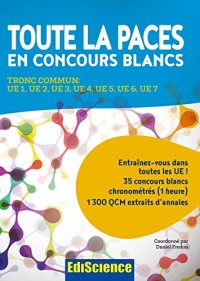 Toute la PACES en concours blancs - Tronc commun : UE 1, UE 2, UE 3, UE 4, UE 5, UE 6, UE 7