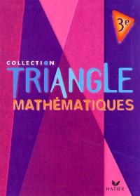 Triangle : Mathématiques, 3e (Manuel)