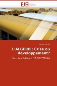 L'Algerie: Crise Ou Dveloppement?