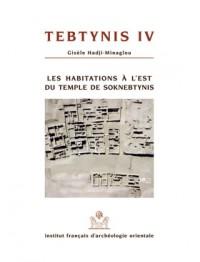 Tebtynis IV. les Habitations a l Est du Temple de Soknebtynis (Fouilles Franco-Italiennes)