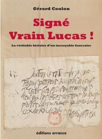 Signé Vrain Lucas ! : La véritable histoire d'un incroyable faussaire