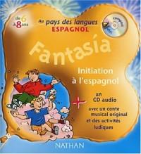 Fantasy : Initiation à l'espagnol (1 livre + 1 CD audio)