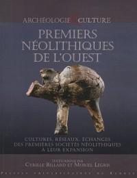 Premiers Néolithiques de l'Ouest : Cultures, réseaux, échanges des premières sociétés néolithiques à leur expansion