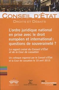 L'ordre juridique national en prise avec le droit européen et international : questions de souveraineté