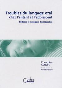 Troubles du langage oral chez l'enfant et l'adolescent. : Méthodes et techniques de rééducation