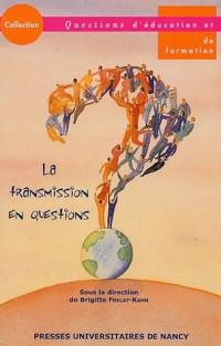 La transmission en questions : Actes du colloque des 10 et 11 mars 2005 à l'IUFM de Paris