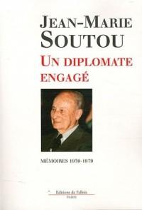 Un diplomate engagé : Mémoires 1939-1979