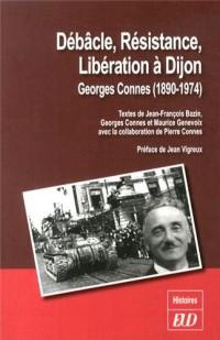 Débâcle, résistance, libération à Dijon : Georges Connes (1890-1974)