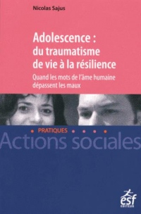 Adolescence : du traumatisme de vie à la résilience