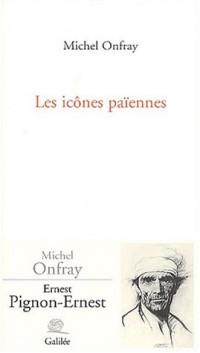 Les Icônes païennes : Variations sur Ernest Pignon-Ernest