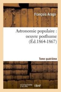Astronomie Populaire  T4  ed 1864 1867