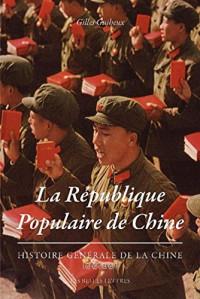 Histoire générale de la Chine : Tome 10, La République populaire de Chine